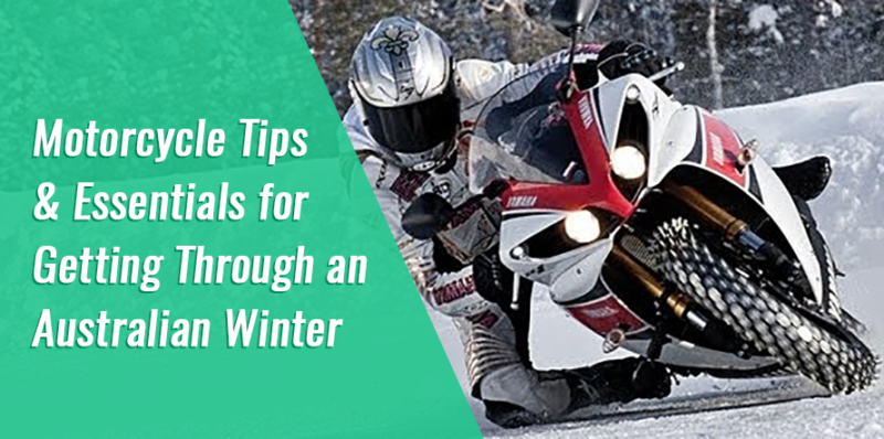 Motorcycle Tips & Essentials for Getting Through an Australian Winter