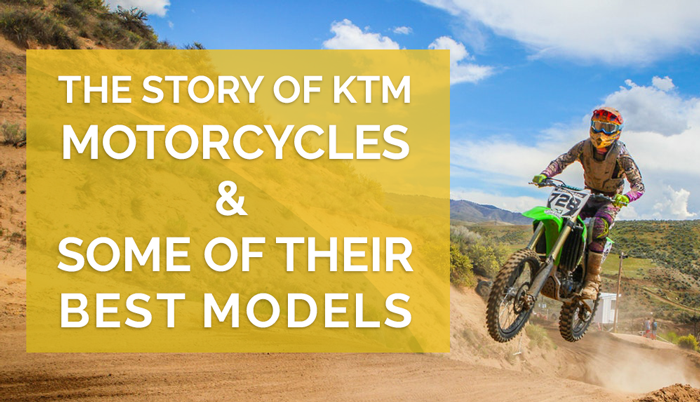 The Story of KTM Motorcycles & Some of their Best Models
